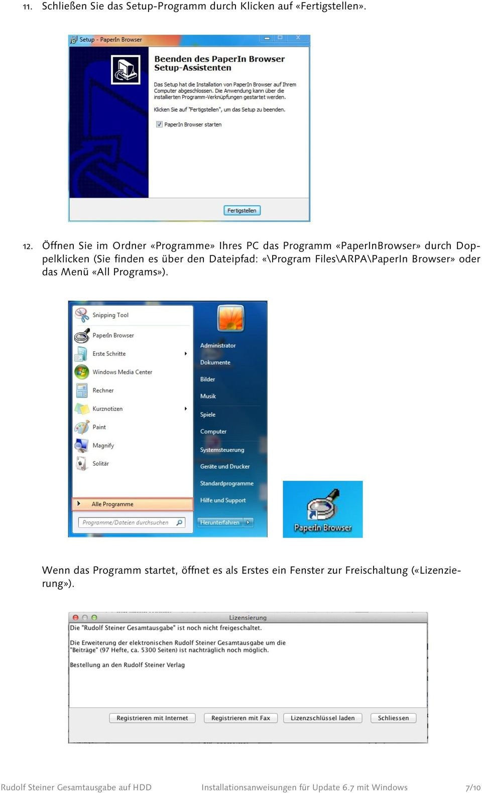 Dateipfad: «\Program Files\ARPA\PaperIn Browser» oder das Menü «All Programs»).