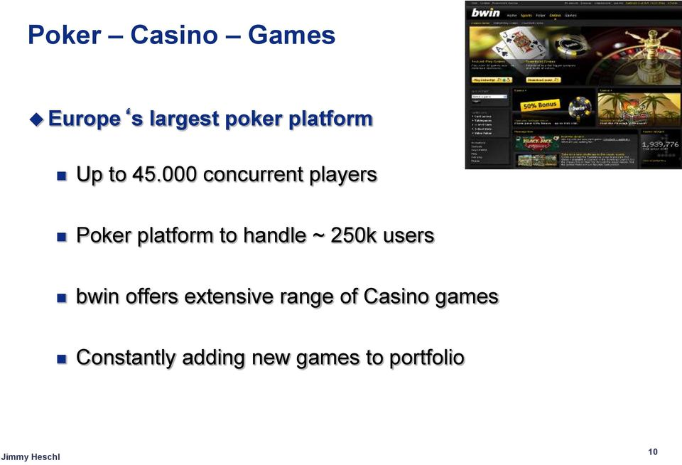 000 concurrent players Poker platform to handle ~
