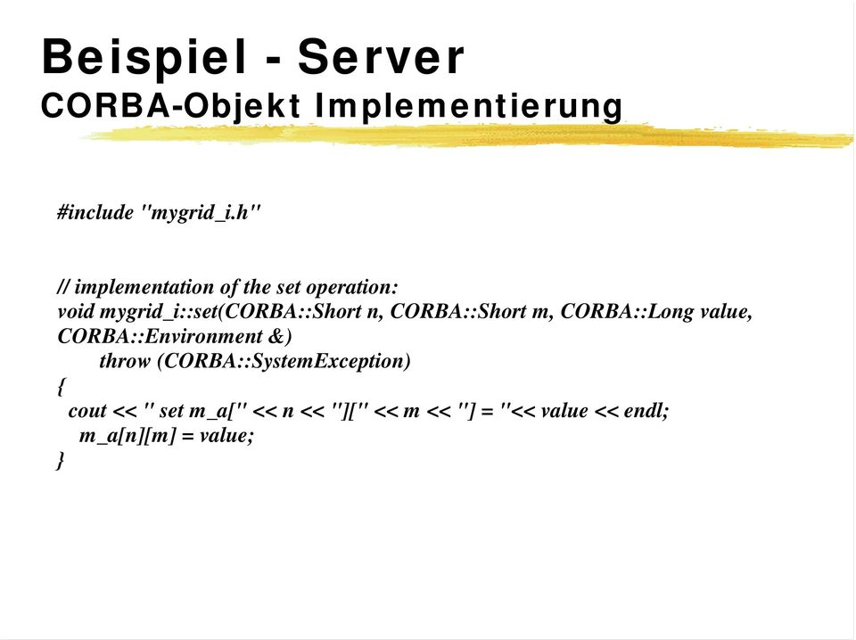CORBA::Short m, CORBA::Long value, CORBA::Environment &) throw