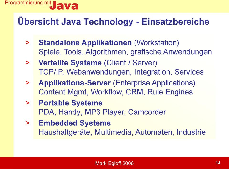 Applikations-Server (Enterprise Applications) Content Mgmt, Workflow, CRM, Rule Engines > Portable Systeme