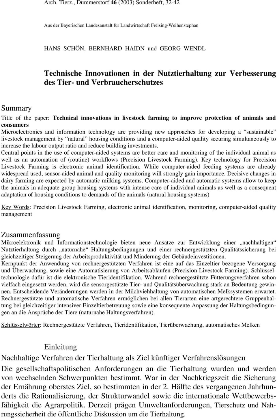 Nutztierhaltung zur Verbesserung des Tier- und Verbraucherschutzes Summary Title of the paper: Technical innovations in livestock farming to improve protection of animals and consumers