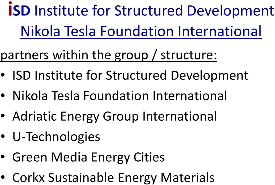 Development Nikola Tesla Foundation International Adriatic Energy Group