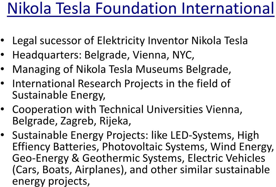UniversitiesVienna, Belgrade, Zagreb, Rijeka, SustainableEnergyProjects: likeled-systems, High EffiencyBatteries,