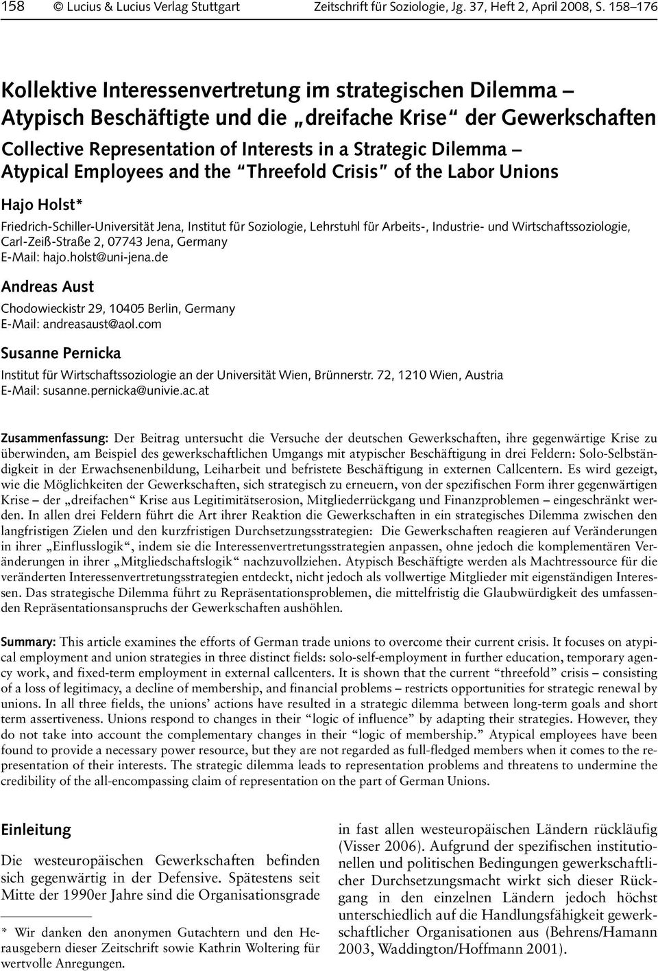 Atypical Employees and the Threefold Crisis of the Labor Unions Hajo Holst* Friedrich-Schiller-Universität Jena, Institut für Soziologie, Lehrstuhl für Arbeits-, Industrie- und Wirtschaftssoziologie,