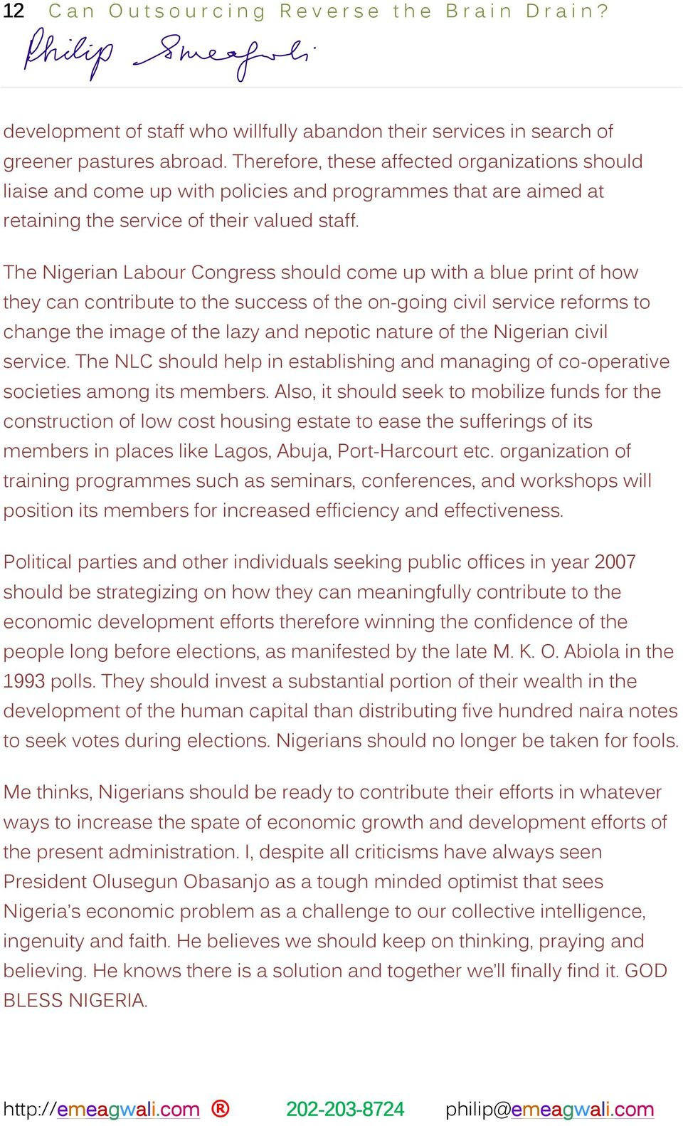 The Nigerian Labour Congress should come up with a blue print of how they can contribute to the success of the on-going civil service reforms to change the image of the lazy and nepotic nature of the