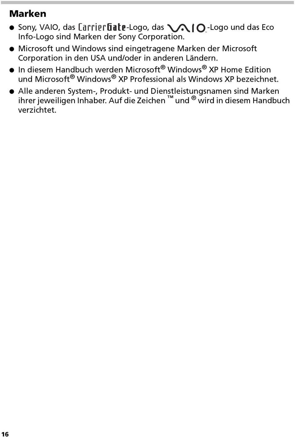 In diesem Handbuch werden Microsoft Windows XP Home Edition und Microsoft Windows XP Professional als Windows XP