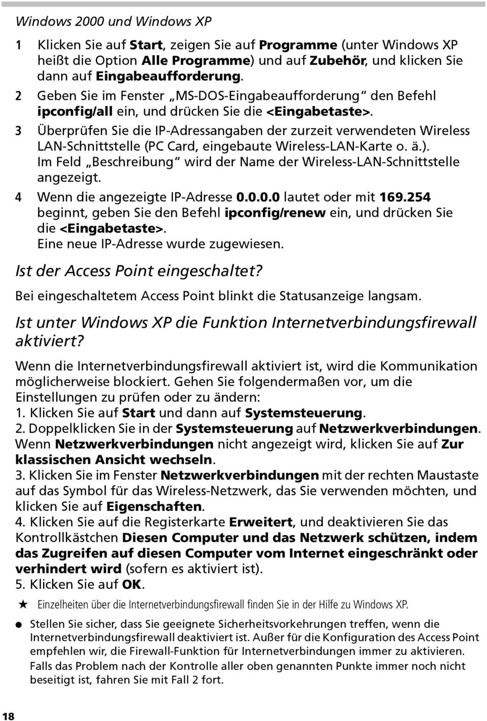 3 Überprüfen Sie die IP-Adressangaben der zurzeit verwendeten Wireless LAN-Schnittstelle (PC Card, eingebaute Wireless-LAN-Karte o. ä.).