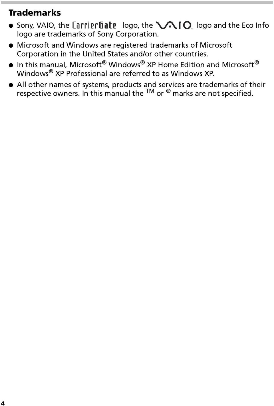 In this manual, Microsoft Windows XP Home Edition and Microsoft Windows XP Professional are referred to as Windows XP.