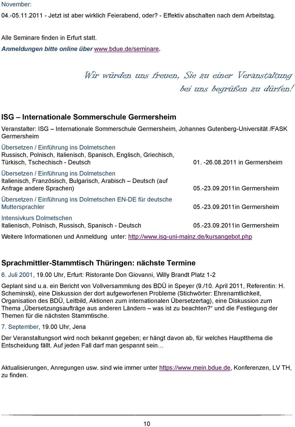 ISG Internationale Sommerschule Germersheim Veranstalter: ISG Internationale Sommerschule Germersheim, Johannes Gutenberg-Universität /FASK Germersheim Übersetzen / Einführung ins Dolmetschen