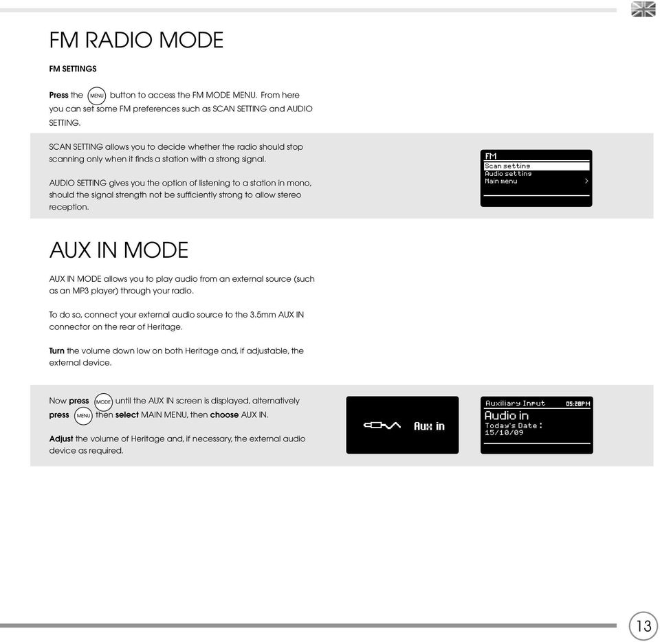 AUDIO SETTING gives you the option of listening to a station in mono, should the signal strength not be suffi ciently strong to allow stereo reception.