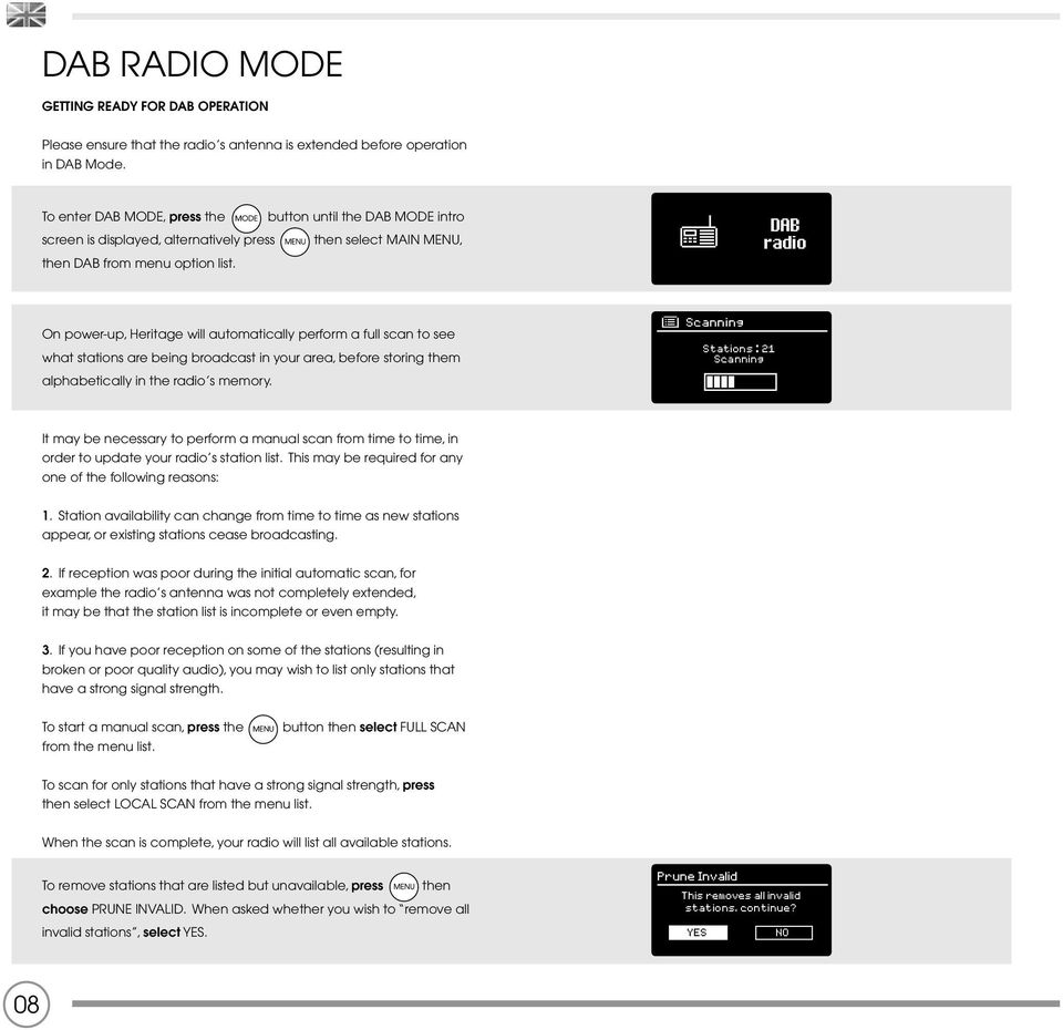 DAB radio On power-up, Heritage will automatically perform a full scan to see what stations are being broadcast in your area, before storing them alphabetically in the radio s memory.