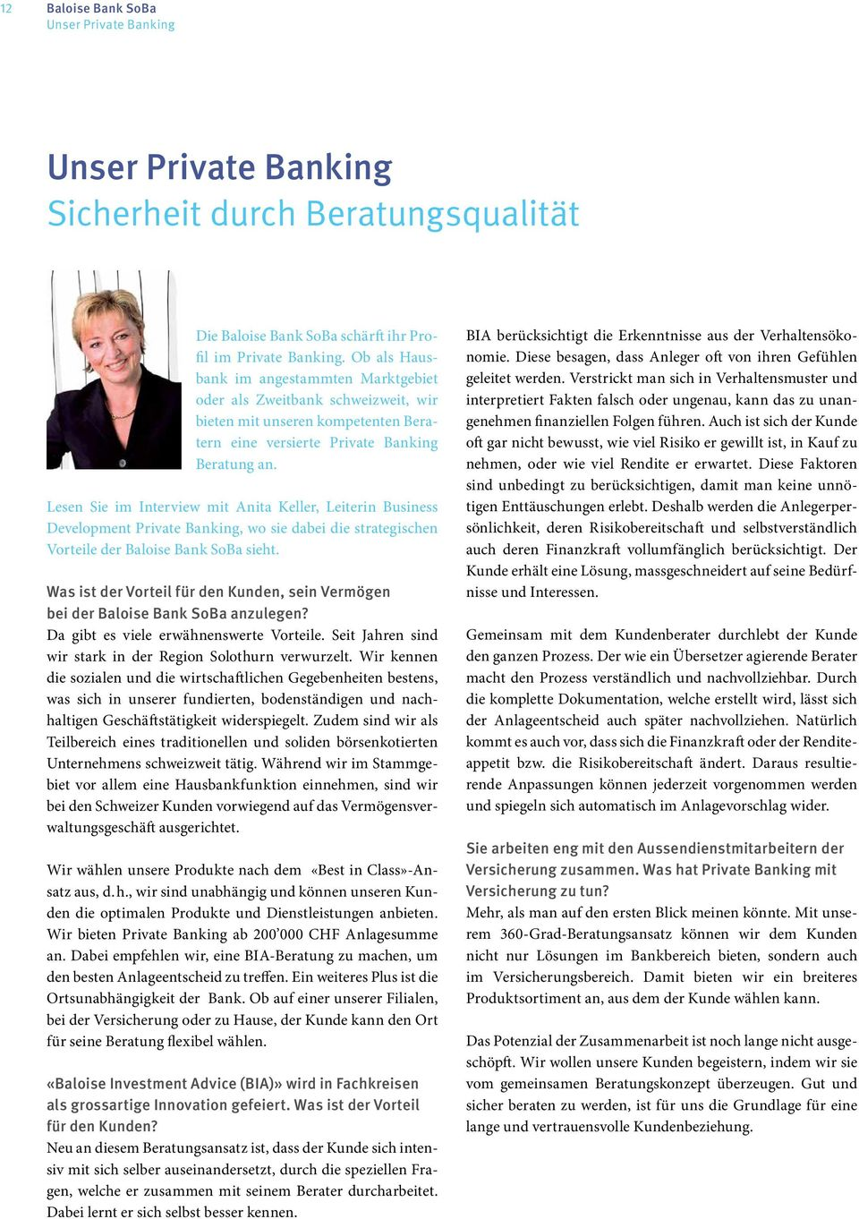 Lesen Sie im Interview mit Anita Keller, Leiterin Business Development Private Banking, wo sie dabei die strategischen Vorteile der Baloise Bank SoBa sieht.