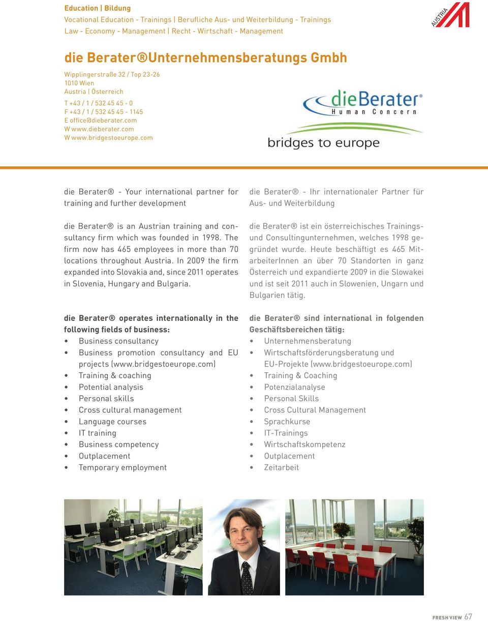 com die Berater - Your international partner for training and further development die Berater is an Austrian training and consultancy firm which was founded in 1998.