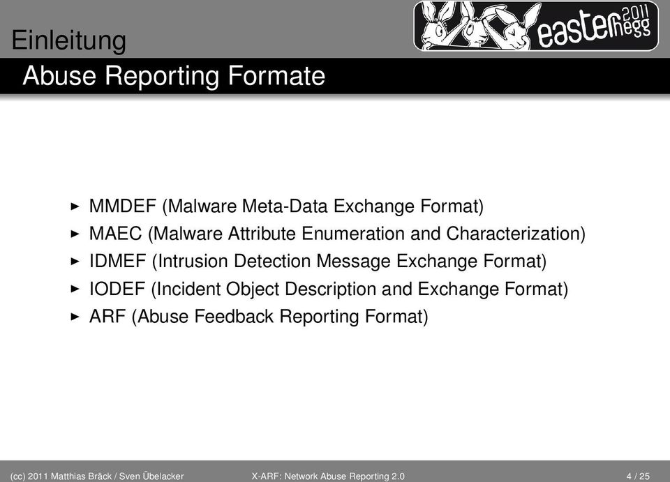 Format) IODEF (Incident Object Description and Exchange Format) ARF (Abuse Feedback