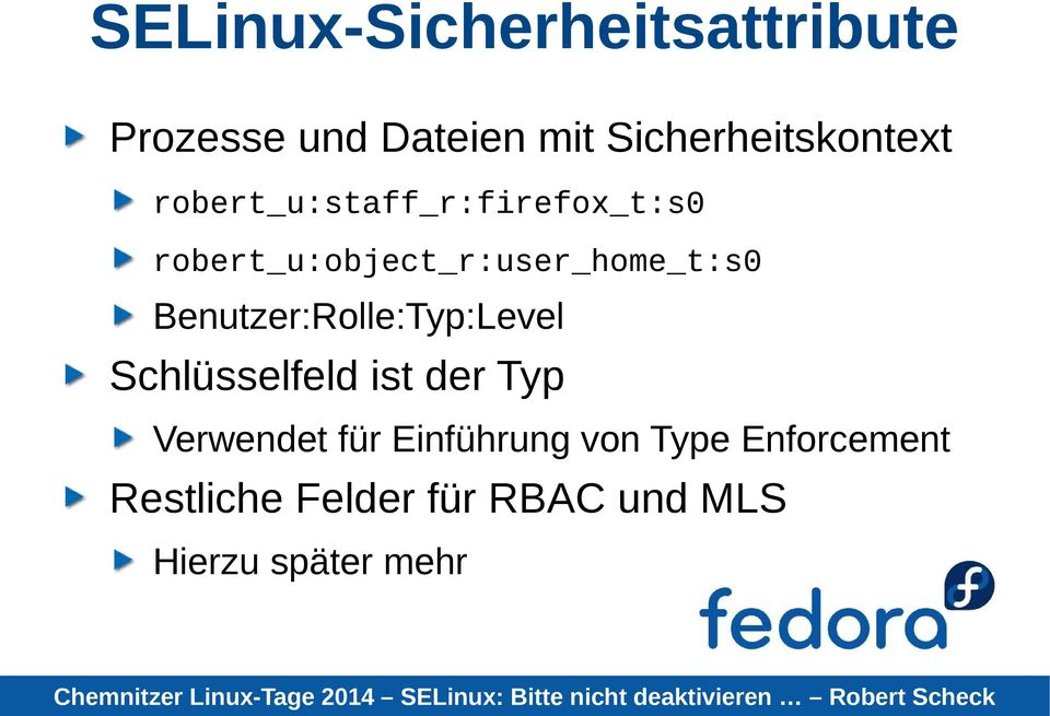 robert_u:object_r:user_home_t:s0 Benutzer:Rolle:Typ:Level Schlüsselfeld