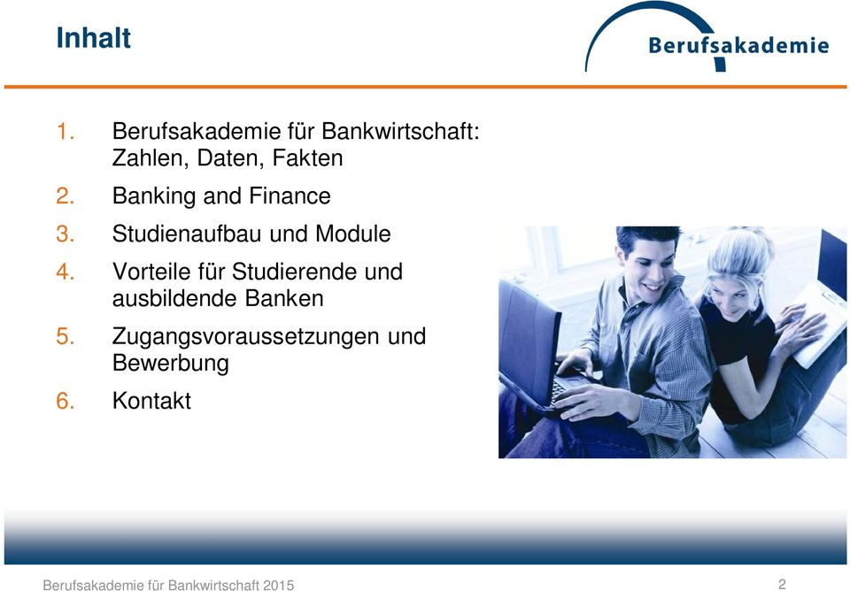 Fakten 2. Banking and Finance 3.