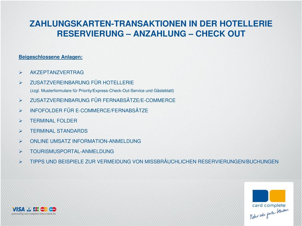 FERNABSÄTZE/E-COMMERCE INFOFOLDER FÜR E-COMMERCE/FERNABSÄTZE TERMINAL FOLDER TERMINAL STANDARDS ONLINE