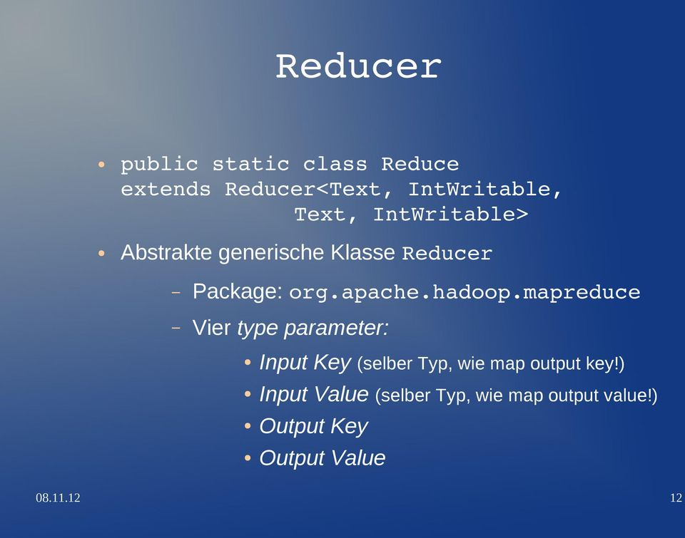 mapreduce Vier type parameter: Input Key (selber Typ, wie map output key!