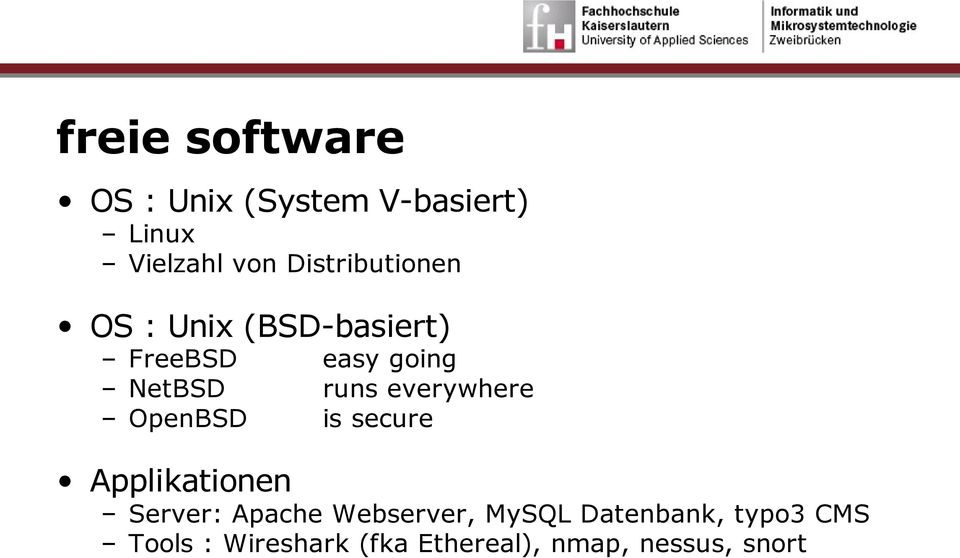 everywhere OpenBSD is secure Applikationen Server: Apache Webserver,