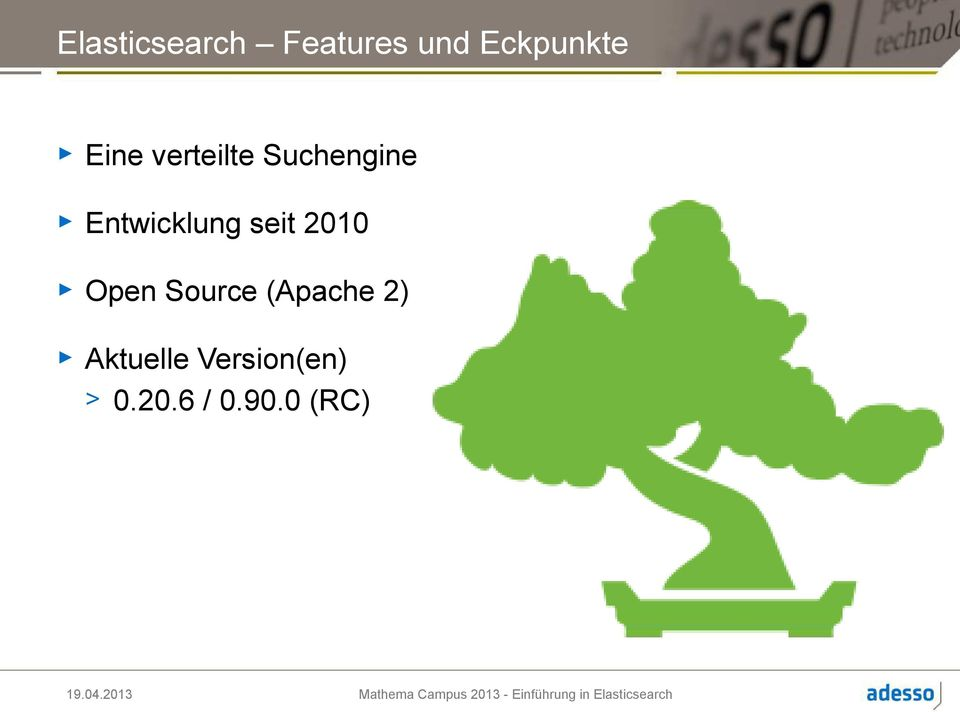 seit 2010 Open Source (Apache 2)