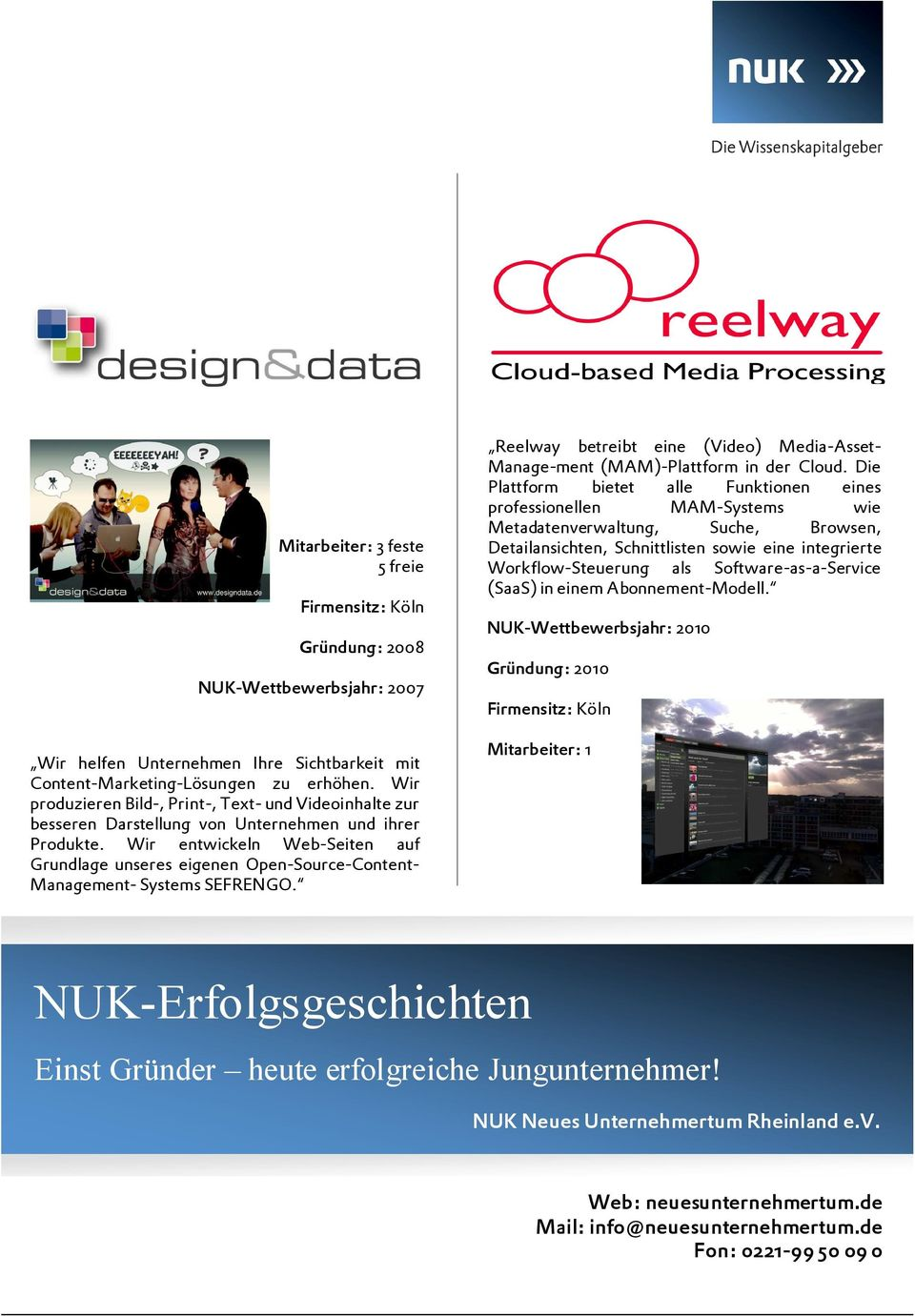 Wir entwickeln Web-Seiten auf Grundlage unseres eigenen Open-Source-Content- Management- Systems SEFRENGO. Reelway betreibt eine (Video) Media-Asset- Manage-ment (MAM)-Plattform in der Cloud.