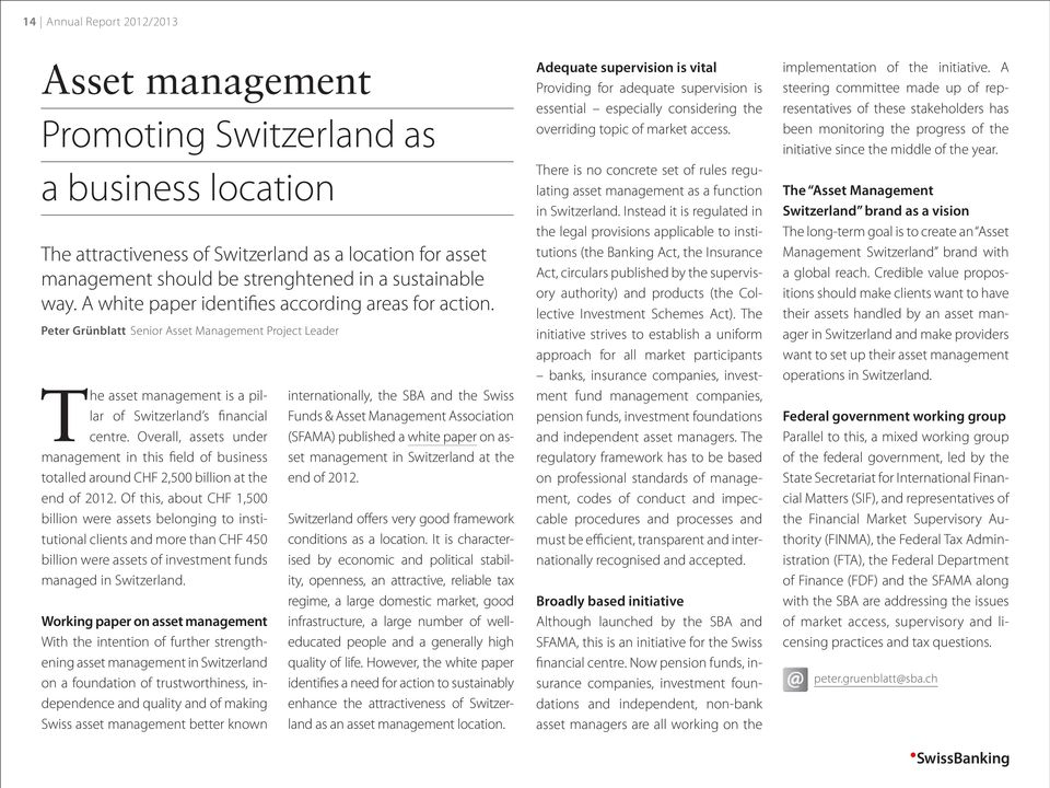 Overall, assets under management in this field of business totalled around CHF 2,500 billion at the end of 2012.