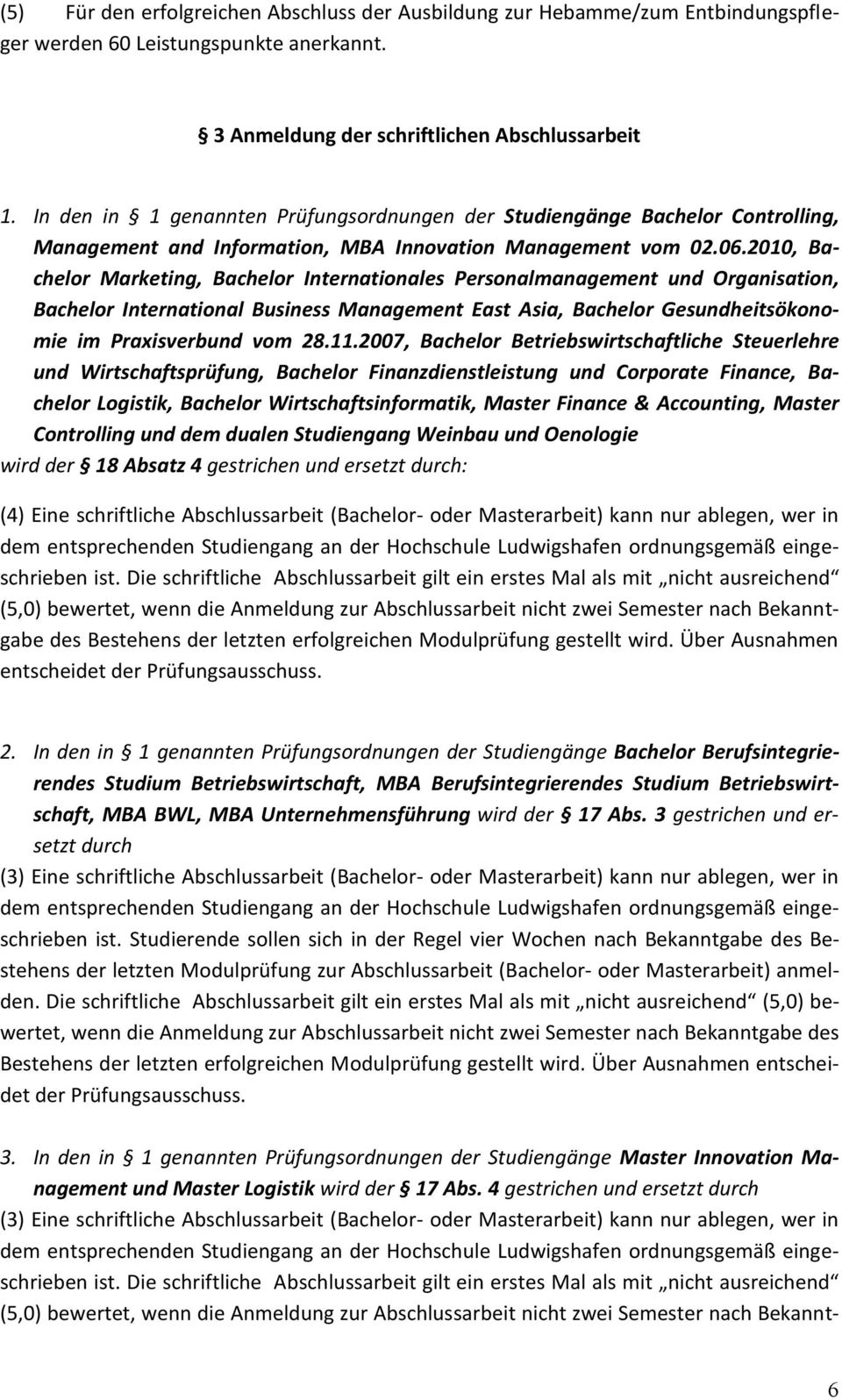 2010, Bachelor Marketing, Bachelor Internationales Personalmanagement und Organisation, Bachelor International Business Management East Asia, Bachelor Gesundheitsökonomie im Praxisverbund vom 28.11.