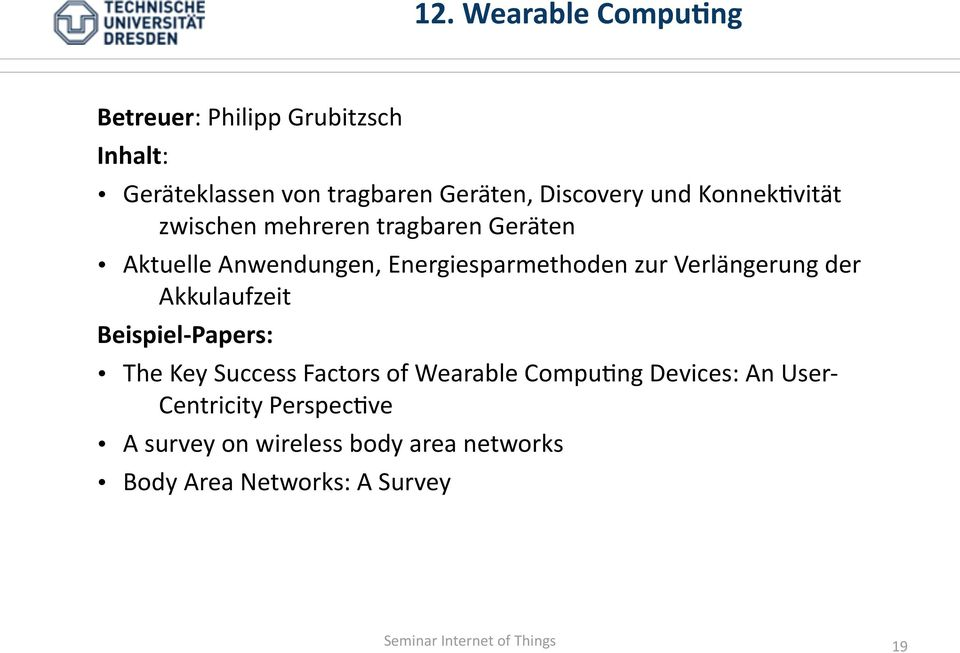 Energiesparmethoden zur Verlängerung der Akkulaufzeit The Key Success Factors of Wearable