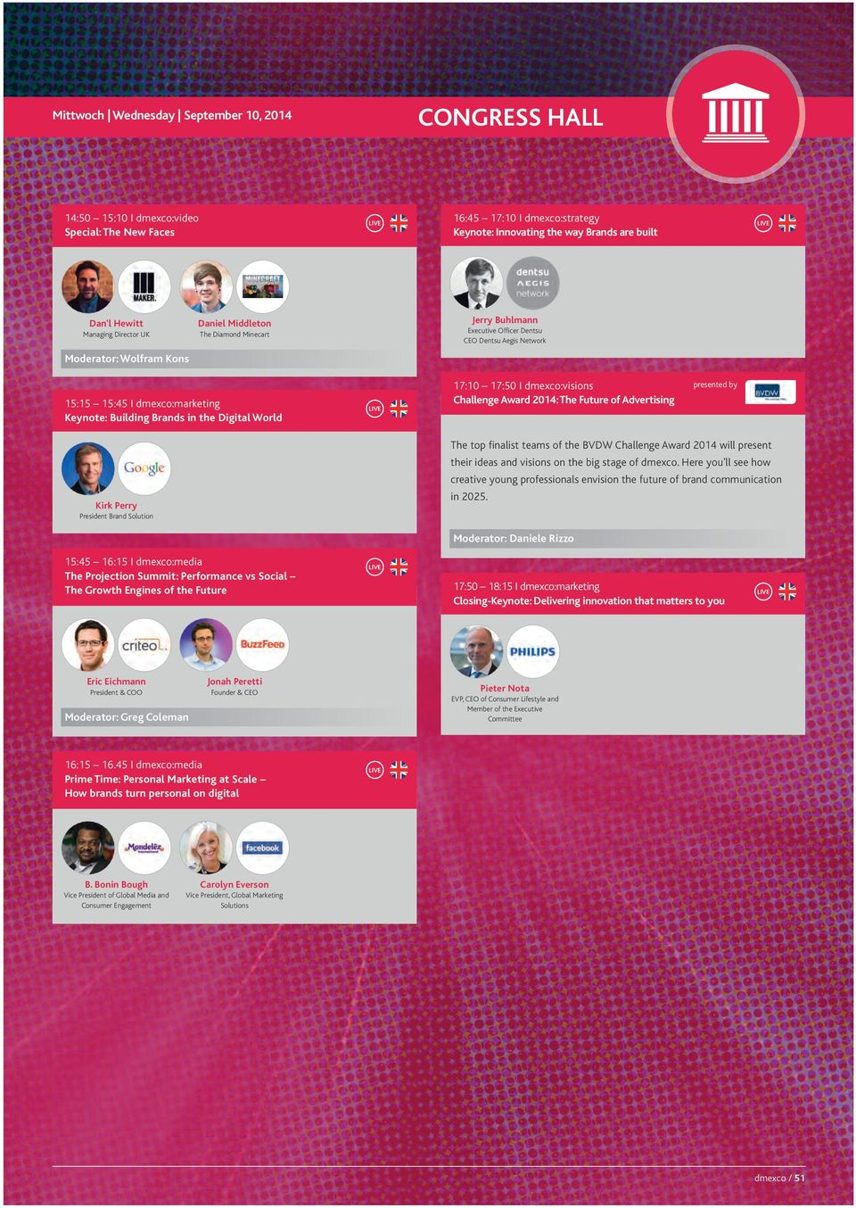 14 08:17 Seite 51 CONGReSS HALL Mittwoch Wednesday September 10, 2014 14:50 15:10 I dmexco:video Special: The New Faces Dan'l Hewitt Executive Officer Dentsu Dentsu Aegis Network The Diamond Minecart