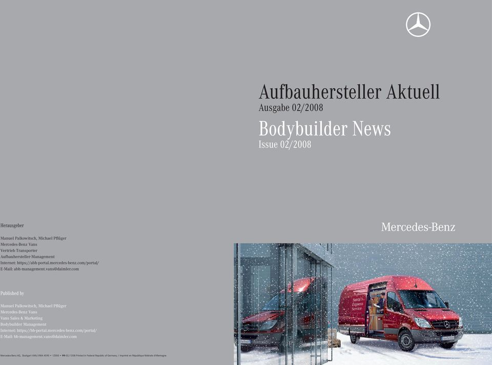 com Published by Manuel Palkowitsch, Michael Pflüger Mercedes-Benz Vans Vans Sales & Marketing Bodybuilder Management Internet: https://bb-portal.