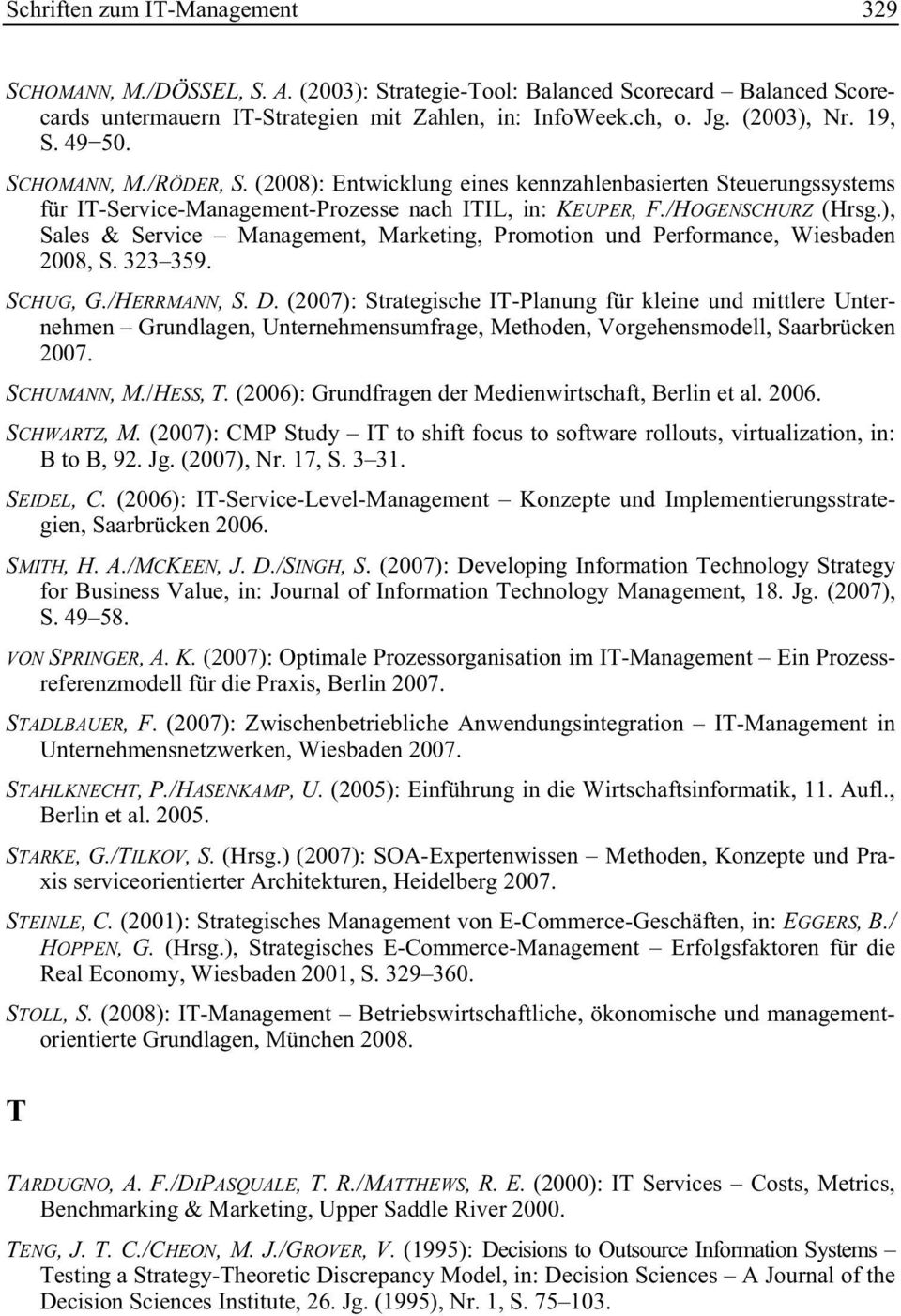 ), Sales & Service Management, Marketing, Promotion und Performance, Wiesbaden 2008, S. 323 359. SCHUG, G./HERRMANN, S.D.