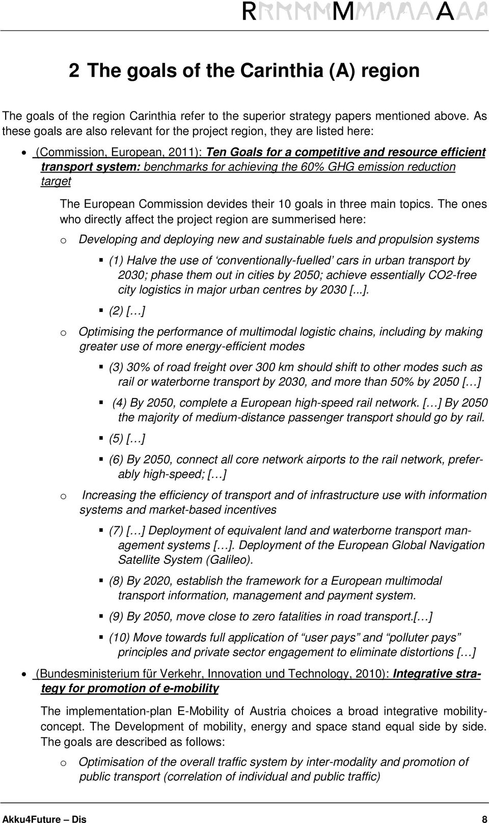 achieving the 60% GHG emission reduction target The European Commission devides their 10 goals in three main topics.