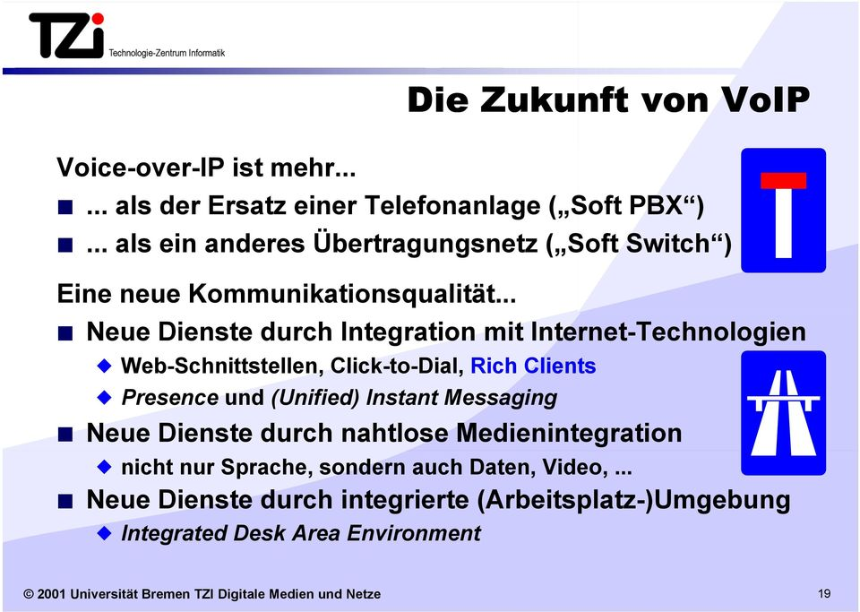 .. Neue Dienste durch Integration mit Internet-Technologien Web-Schnittstellen, Click-to-Dial, Rich Clients Presence und (Unified) Instant