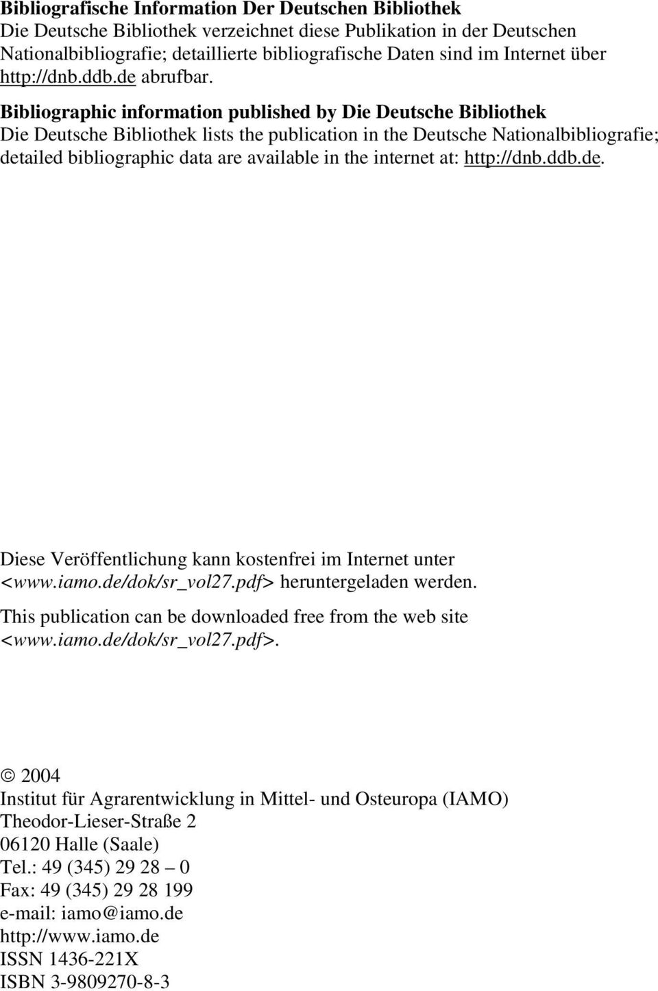 Bibliographic information published by Die Deutsche Bibliothek Die Deutsche Bibliothek lists the publication in the Deutsche Nationalbibliografie; detailed bibliographic data are available in the