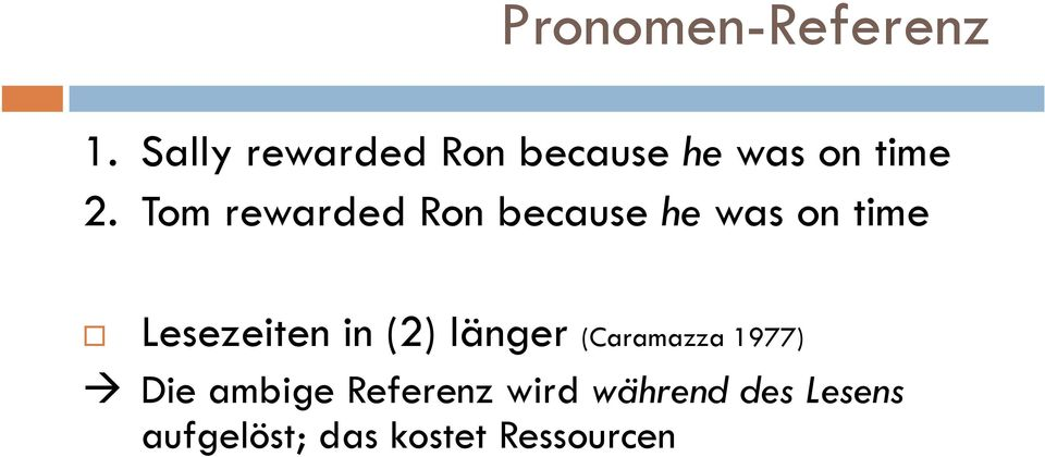 Tom rewarded Ron because he was on time Lesezeiten in
