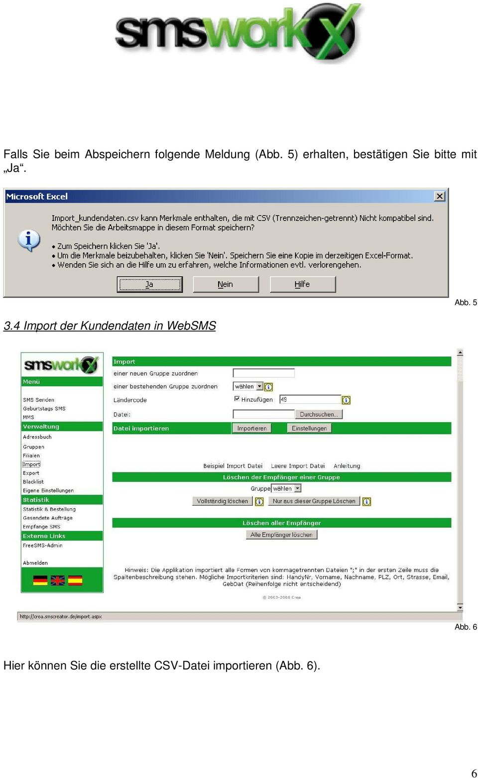 4 Import der Kundendaten in WebSMS Abb. 5 Abb.