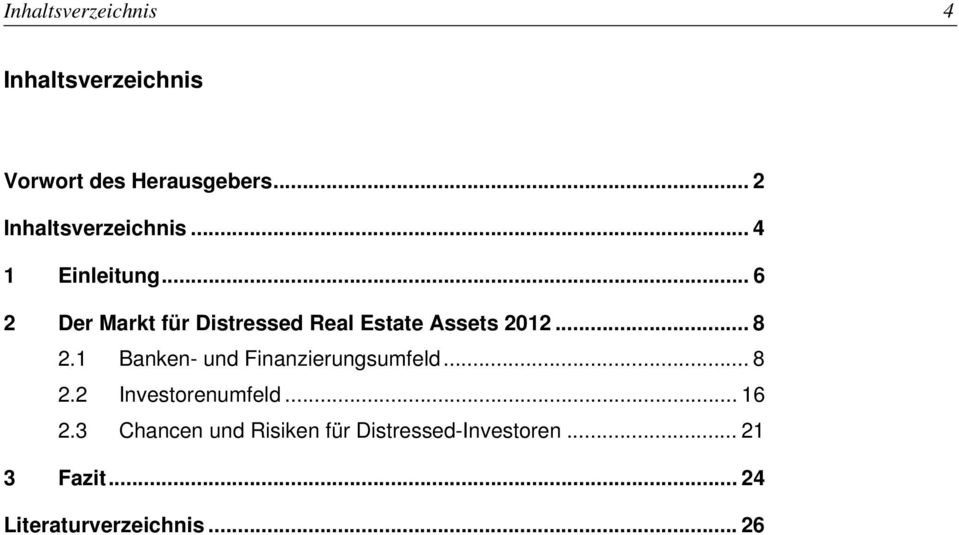 .. 6 2 Der Markt für Distressed Real Estate Assets 2012... 8 2.