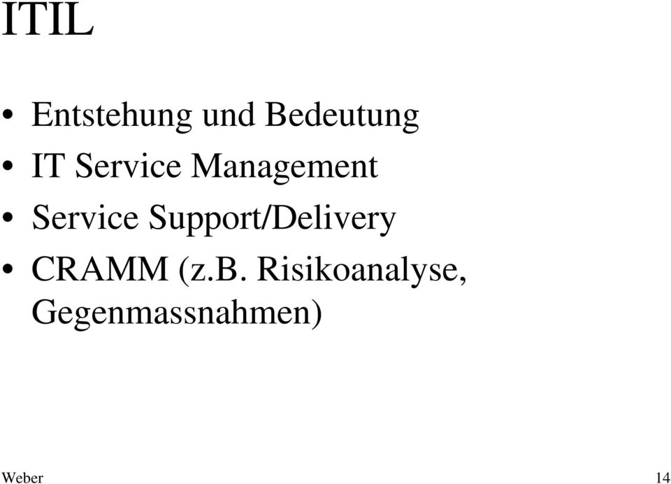 Support/Delivery CRAMM (z.b.