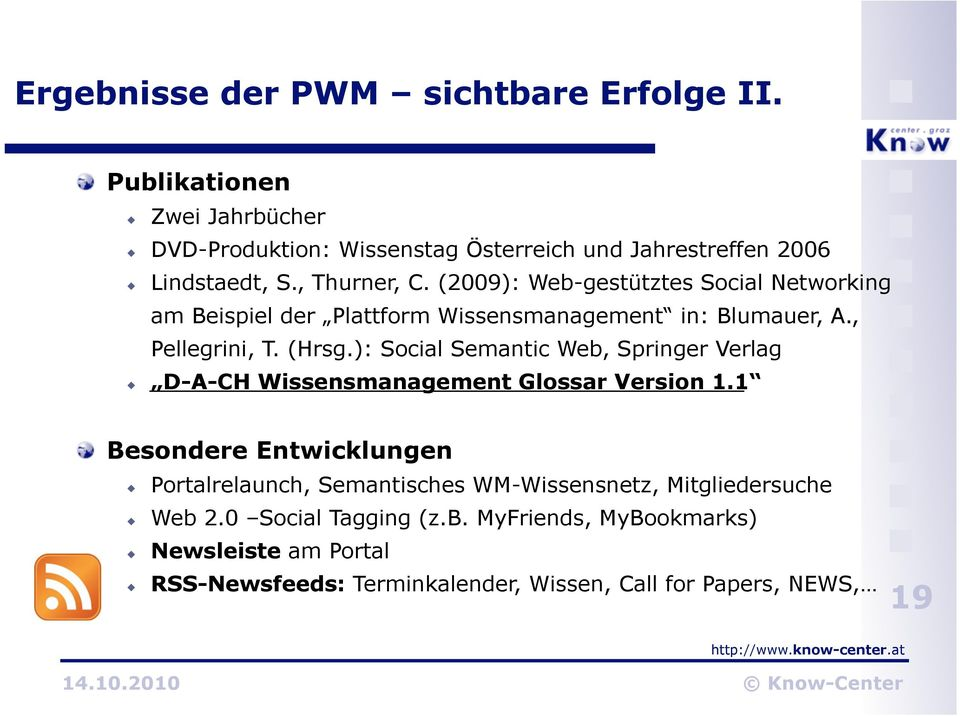 ): Social Semantic Web, Springer Verlag D-A-CH Wissensmanagement Glossar Version 1.