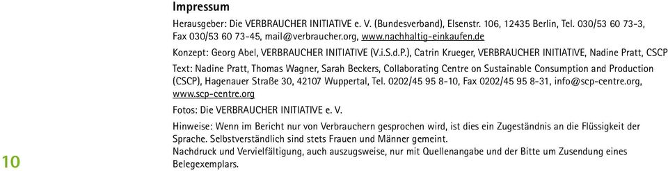 ), Catrin Krueger, VERBRAUCHER INITIATIVE, Nadine Pratt, CSCP Text: Nadine Pratt, Thomas Wagner, Sarah Beckers, Collaborating Centre on Sustainable Consumption and Production (CSCP), Hagenauer Straße