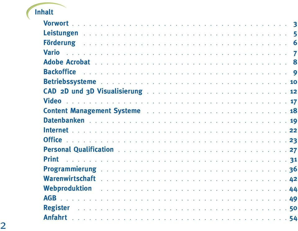 ..................................... 17 Content Management Systeme......................... 18 Datenbanken.................................. 19 Internet..................................... 22 Office.