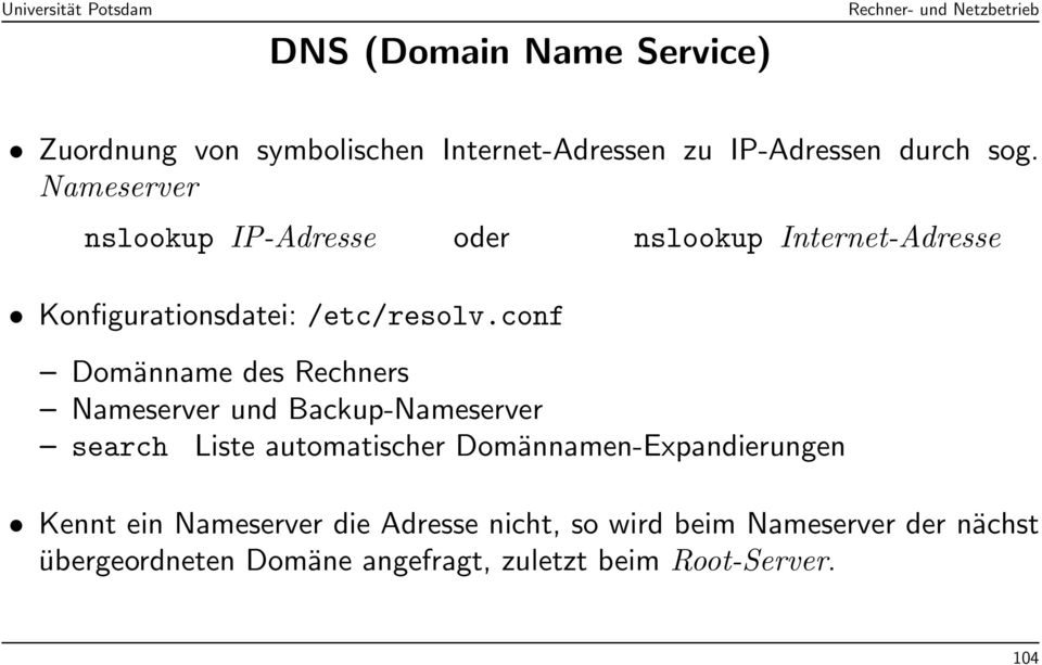 conf Domänname des Rechners Nameserver und Backup-Nameserver search Liste automatischer