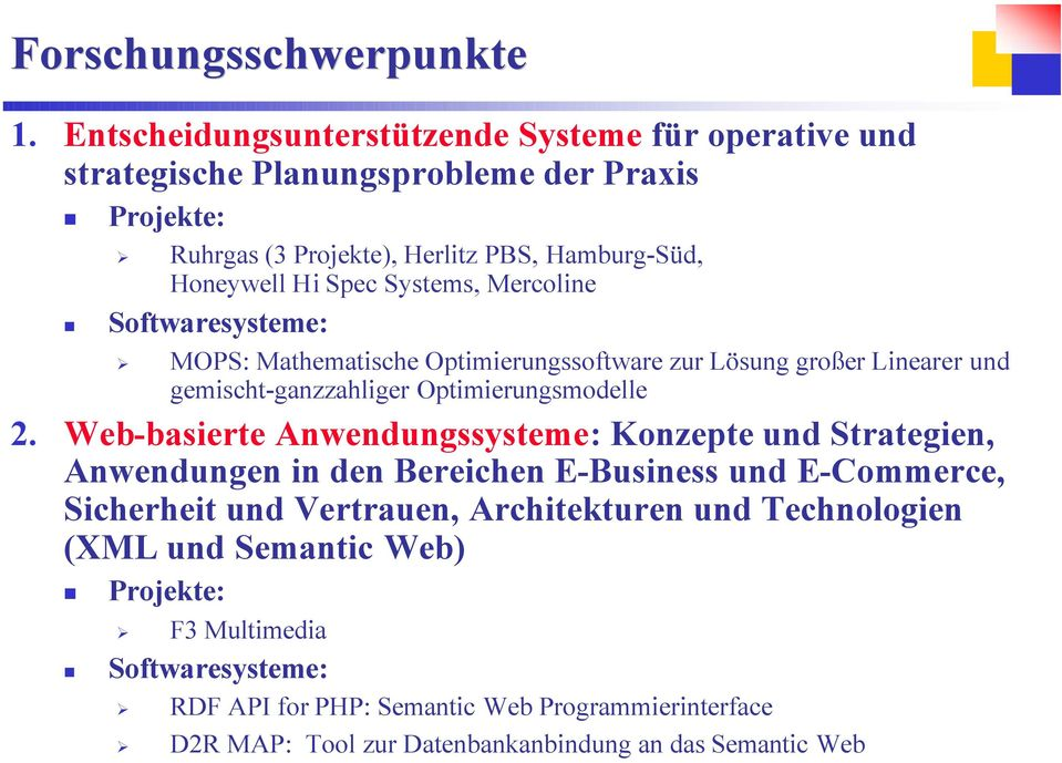 Systems, Mercoline Softwaresysteme: MOPS: Mathematische Optimierungssoftware zur Lösung großer Linearer und gemischt-ganzzahliger Optimierungsmodelle 2.