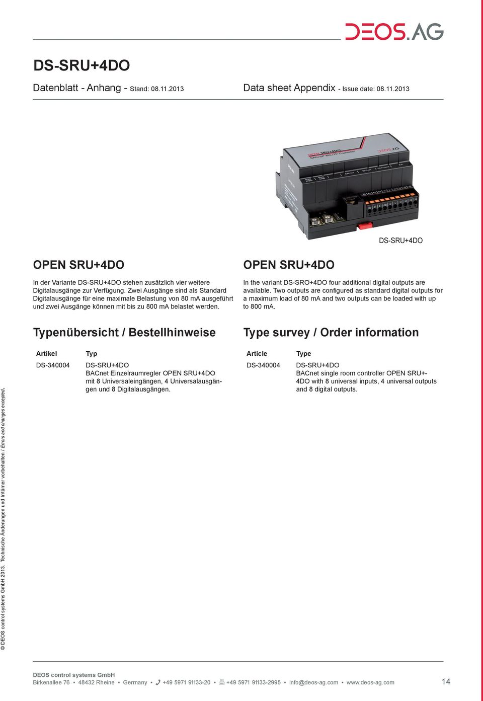 OPEN +4DO In the variant DS-SRO+4DO four additional digital outputs are available.