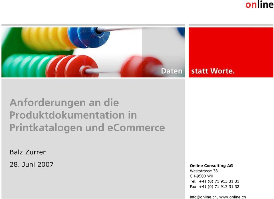 Juni 2007 Online Consulting AG Weststrasse 38 CH-9500