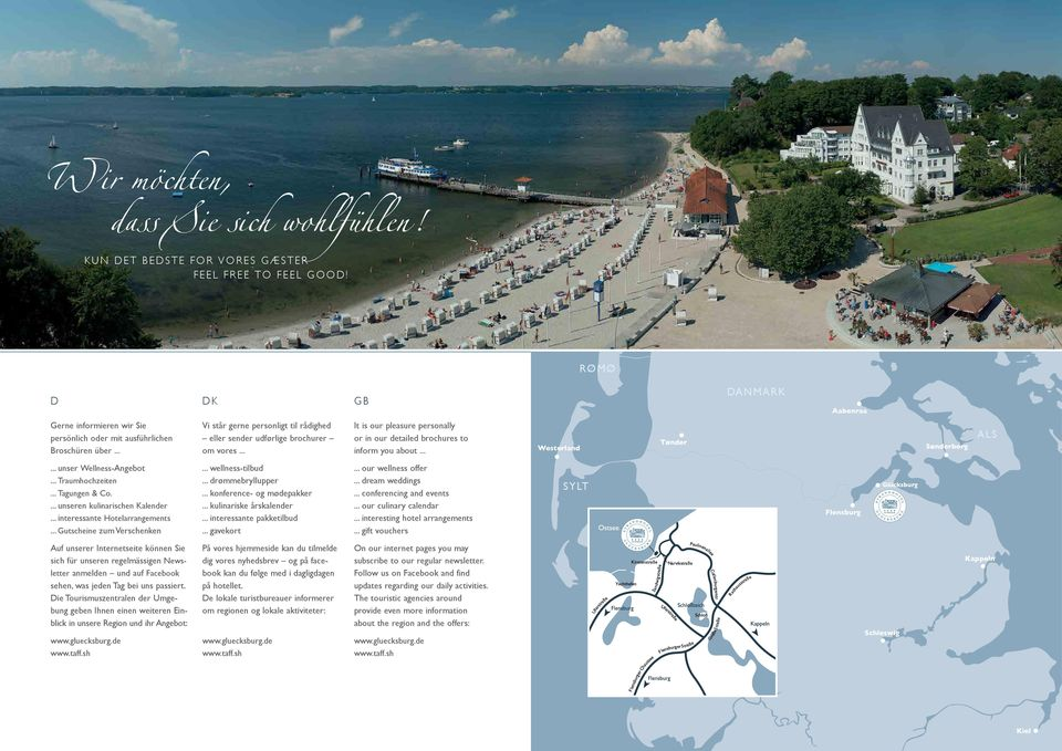 .. It is our pleasure personally or in our detailed brochures to inform you about... Westerland Tønder Sønderborg ALS... unser Wellness-Angebot... Traumhochzeiten... Tagungen & Co.