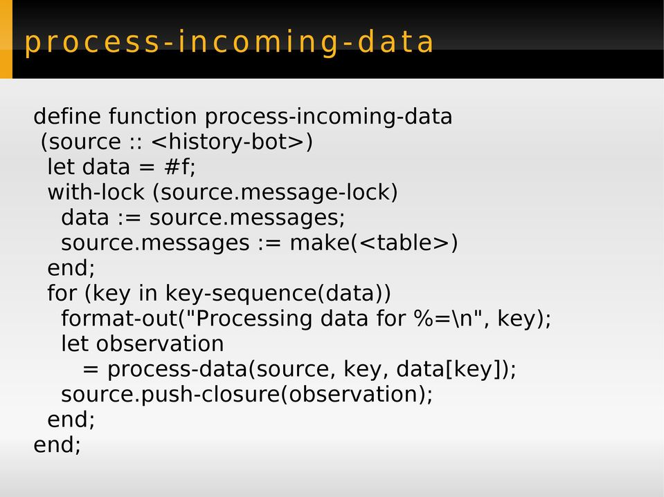 "messages := make(<table>) end; for (key in key-sequence(data)) format-out(""processing data for"