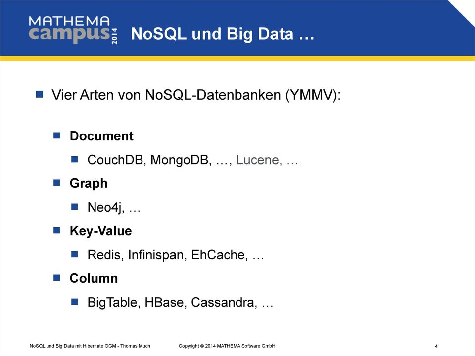 MongoDB,, Lucene, Graph Neo4j, Key-Value