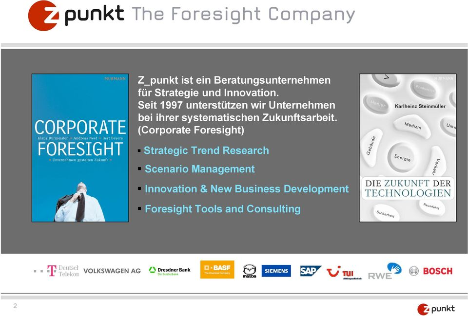 Zukunftsarbeit. (Corporate Foresight)! Strategic Trend Research!