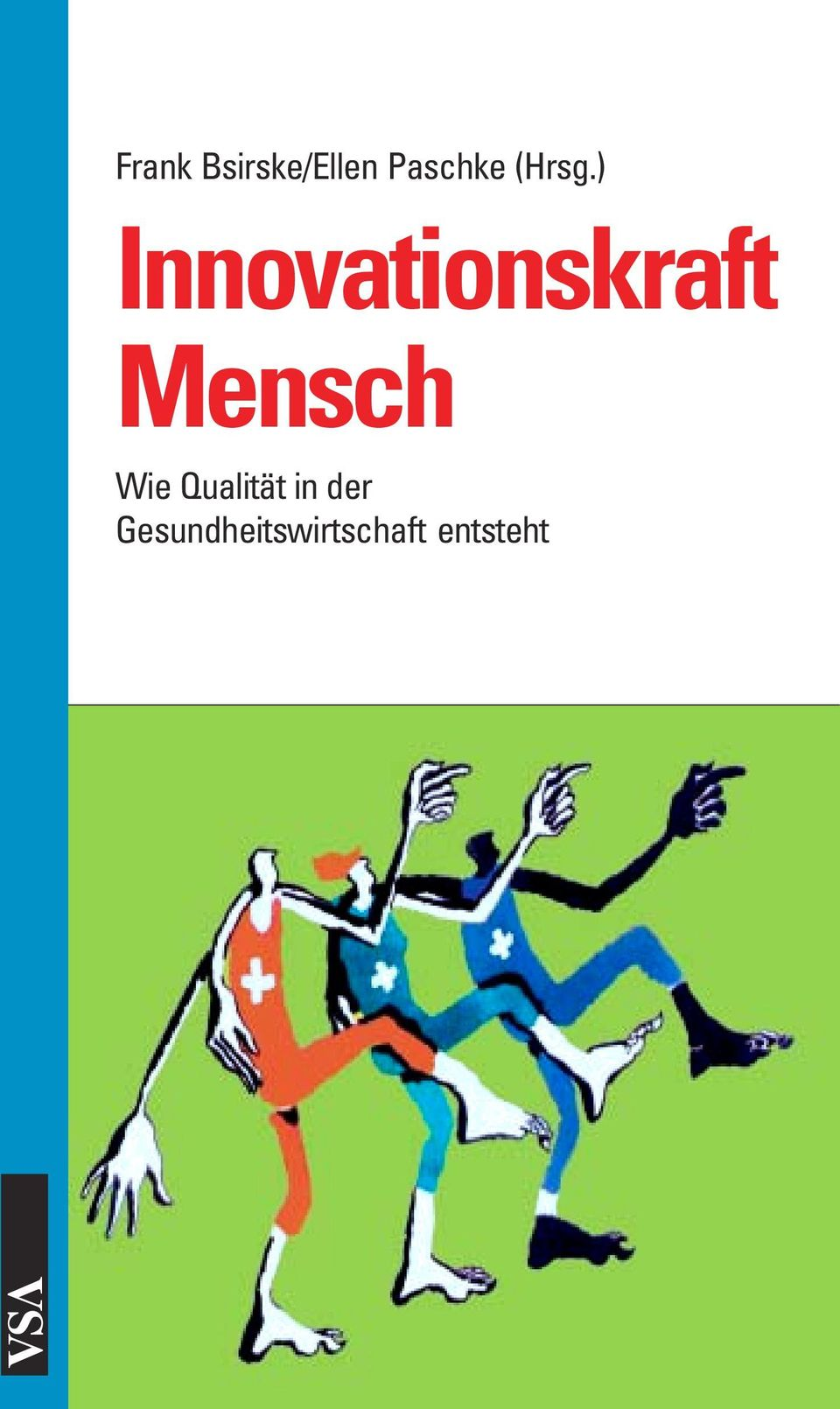 ) Innovationskraft Mensch